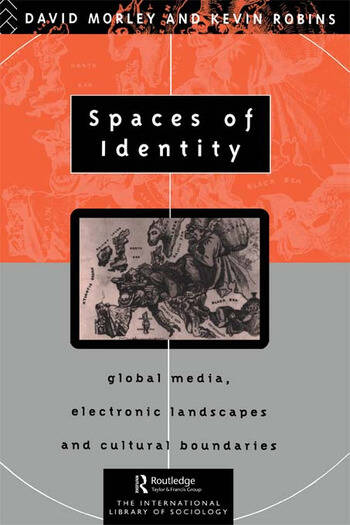 Spaces of Identity Global Media, Electronic Landscapes and Cultural Boundaries book cover