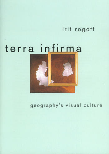 Terra Infirma Geography's Visual Culture book cover