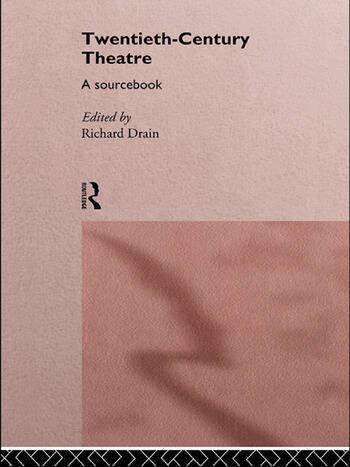 Twentieth Century Theatre: A Sourcebook book cover