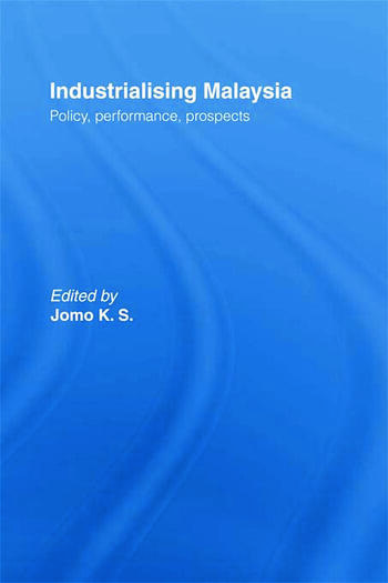 Industrializing Malaysia Policy, Performance, Prospects book cover