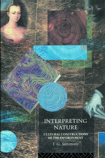 Interpreting Nature Cultural Constructions of the Environment book cover