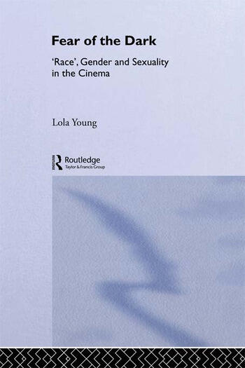 Fear of the Dark 'Race', Gender and Sexuality in the Cinema book cover