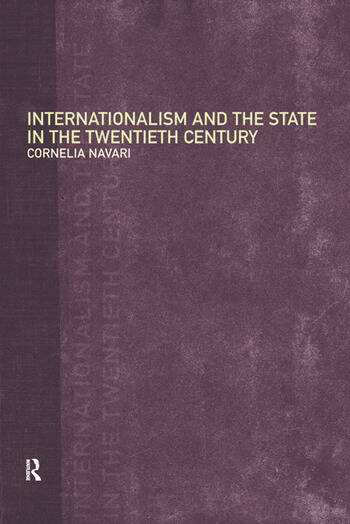 Internationalism and the State in the Twentieth Century book cover