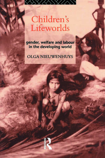 Children's Lifeworlds Gender, Welfare and Labour in the Developing World book cover