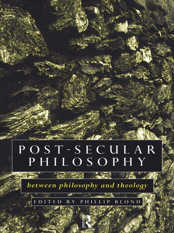 Post-Secular Philosophy Between Philosophy and Theology book cover