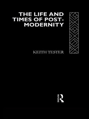 The Life and Times of Post-Modernity book cover