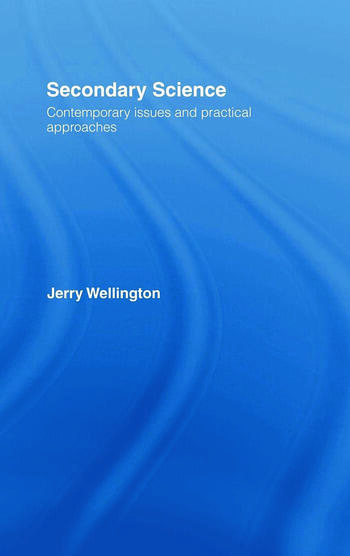 Secondary Science Contemporary Issues and Practical Approaches book cover