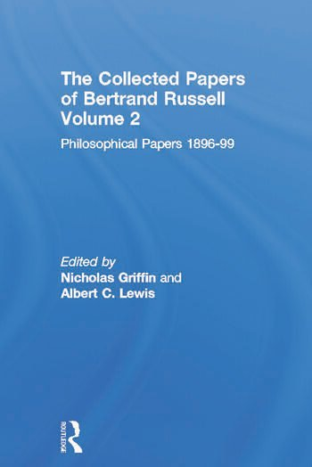 The Collected Papers of Bertrand Russell, Volume 2 The Philosophical Papers 1896-99 book cover