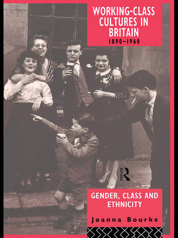 Working Class Cultures in Britain, 1890-1960 Gender, Class and Ethnicity book cover
