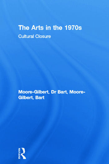 The Arts in the 1970s Cultural Closure book cover