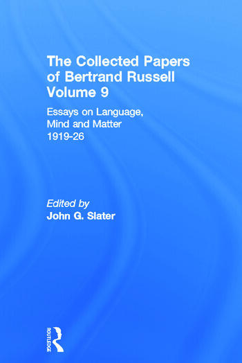 The Collected Papers of Bertrand Russell, Volume 9 Essays on Language, Mind and Matter, 1919-26 book cover