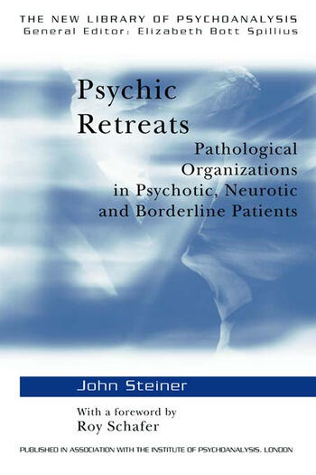 Psychic Retreats Pathological Organizations in Psychotic, Neurotic and Borderline Patients book cover