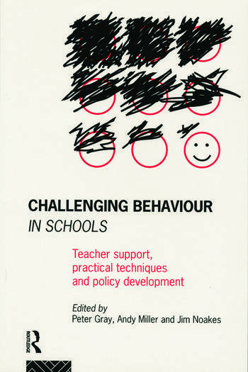 Challenging Behaviour in Schools Teacher support, practical techniques and policy development book cover