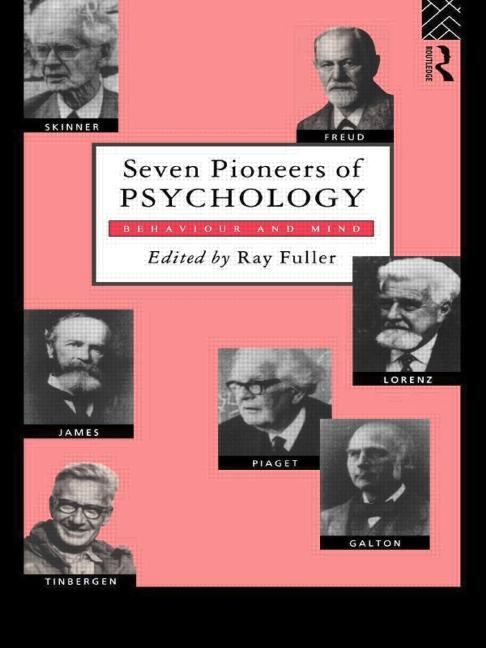 Seven Pioneers of Psychology Behaviour and Mind book cover