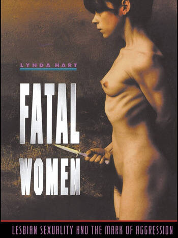 Fatal Women Lesbian Sexuality and the Mark of Aggression book cover