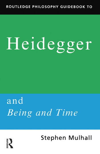 Routledge Philosophy GuideBook to Heidegger and Being and Time book cover