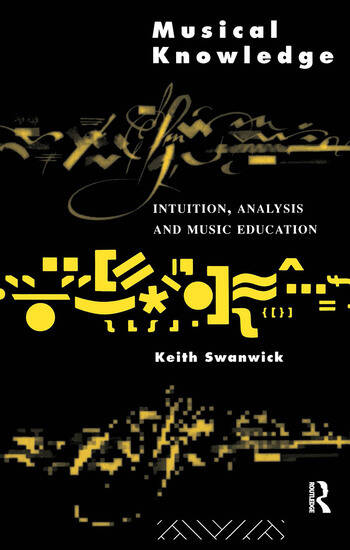Musical Knowledge Intuition, analysis and music education book cover