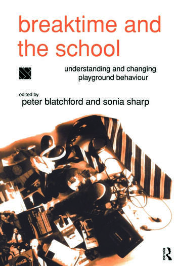 Breaktime and the School Understanding and Changing Playground Behaviour book cover