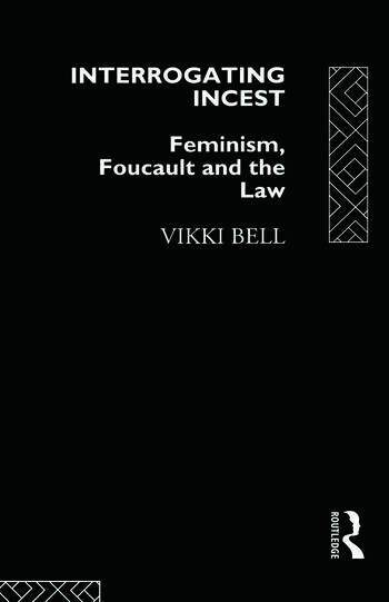 Interrogating Incest Feminism, Foucault and the Law book cover