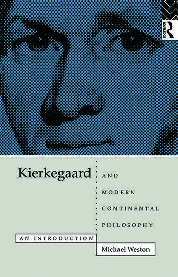 Kierkegaard and Modern Continental Philosophy An Introduction book cover