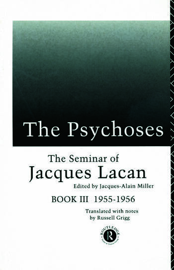 The Psychoses The Seminar of Jacques Lacan book cover