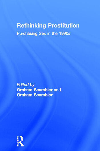 Rethinking Prostitution Purchasing Sex in the 1990s book cover