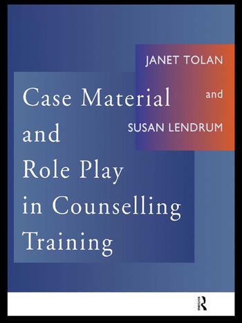 Case Material and Role Play in Counselling Training book cover