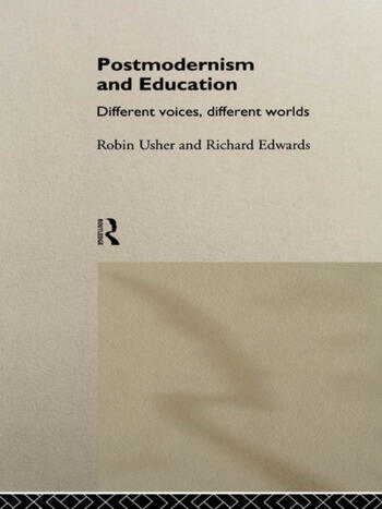 Postmodernism and Education Different Voices, Different Worlds book cover