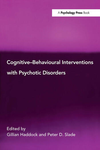 Cognitive-Behavioural Interventions with Psychotic Disorders book cover