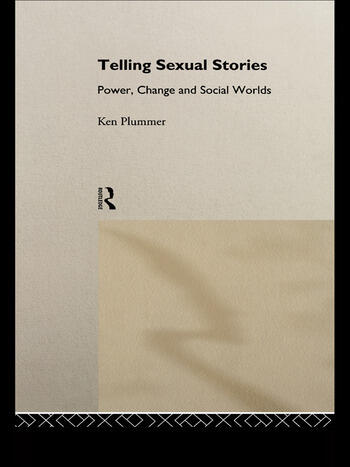 Telling Sexual Stories Power, Change and Social Worlds book cover