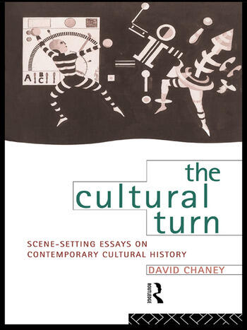 The Cultural Turn Scene Setting Essays on Contemporary Cultural History book cover