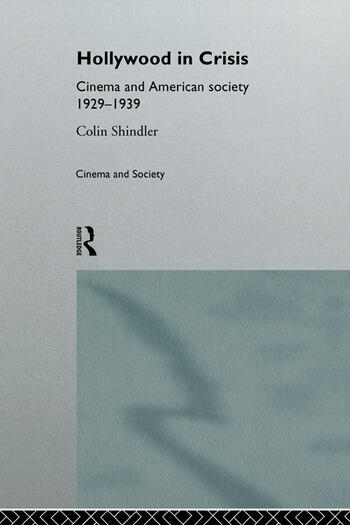 Hollywood in Crisis Cinema and American Society 1929-1939 book cover