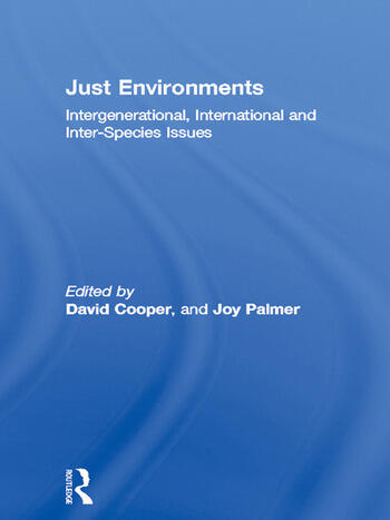 Just Environments Intergenerational, International and Inter-Species Issues book cover