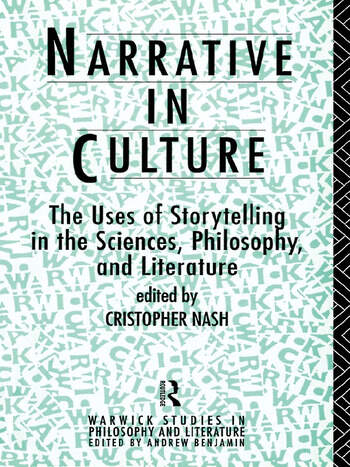 Narrative in Culture The Uses of Storytelling in the Sciences, Philosophy and Literature book cover
