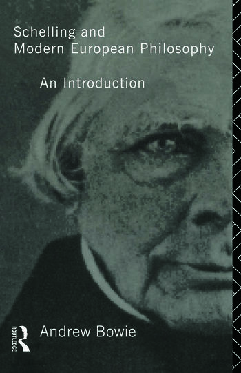 Schelling and Modern European Philosophy: An Introduction book cover