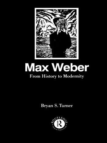 Max Weber: From History to Modernity book cover
