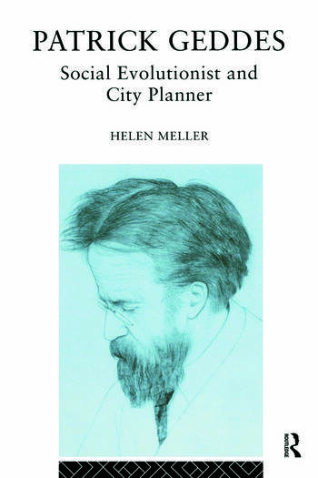 Patrick Geddes Social Evolutionist and City Planner book cover