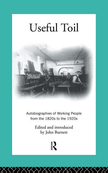 Useful Toil Autobiographies of Working People from the 1820s to the 1920s book cover