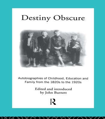 Destiny Obscure Autobiographies of Childhood, Education and Family From the 1820s to the 1920s book cover