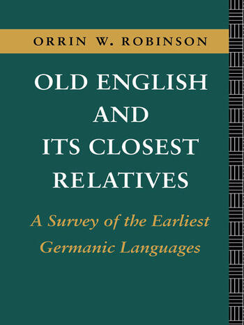 Old English and its Closest Relatives A Survey of the Earliest Germanic Languages book cover