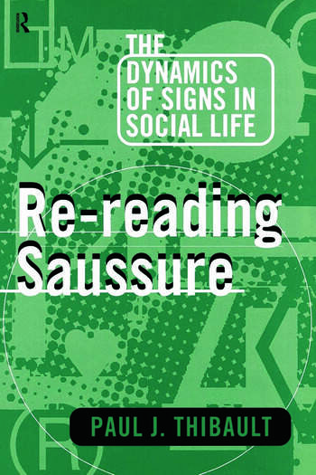 Re-reading Saussure The Dynamics of Signs in Social Life book cover