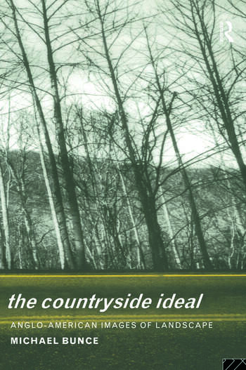 The Countryside Ideal Anglo-American Images of Landscape book cover