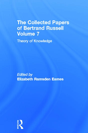 The Collected Papers of Bertrand Russell, Volume 7 Theory of Knowledge: The 1913 Manuscript book cover