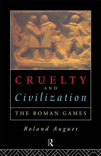 Cruelty and Civilization The Roman Games book cover