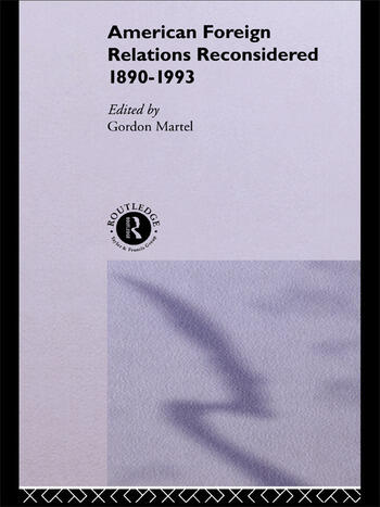 American Foreign Relations Reconsidered 1890-1993 book cover