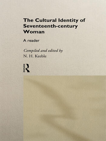 The Cultural Identity of Seventeenth Century Woman A Reader book cover