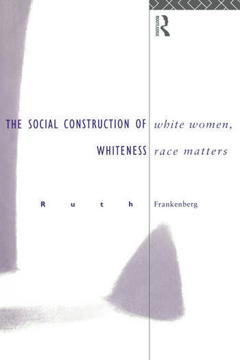 White Women, Race Matters The Social Construction of Whiteness book cover