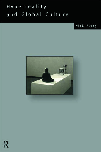 Hyperreality and Global Culture book cover