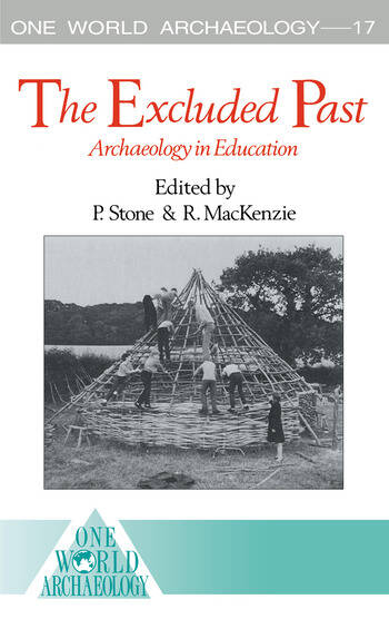 The Excluded Past Archaeology in Education book cover