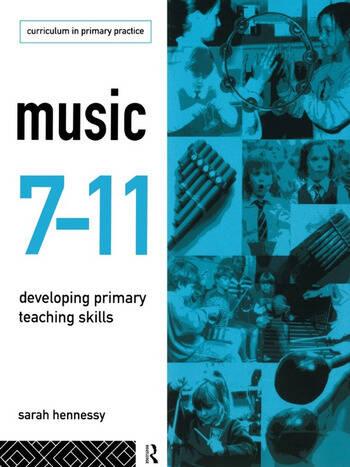 Music 7-11 Developing Primary Teaching Skills book cover